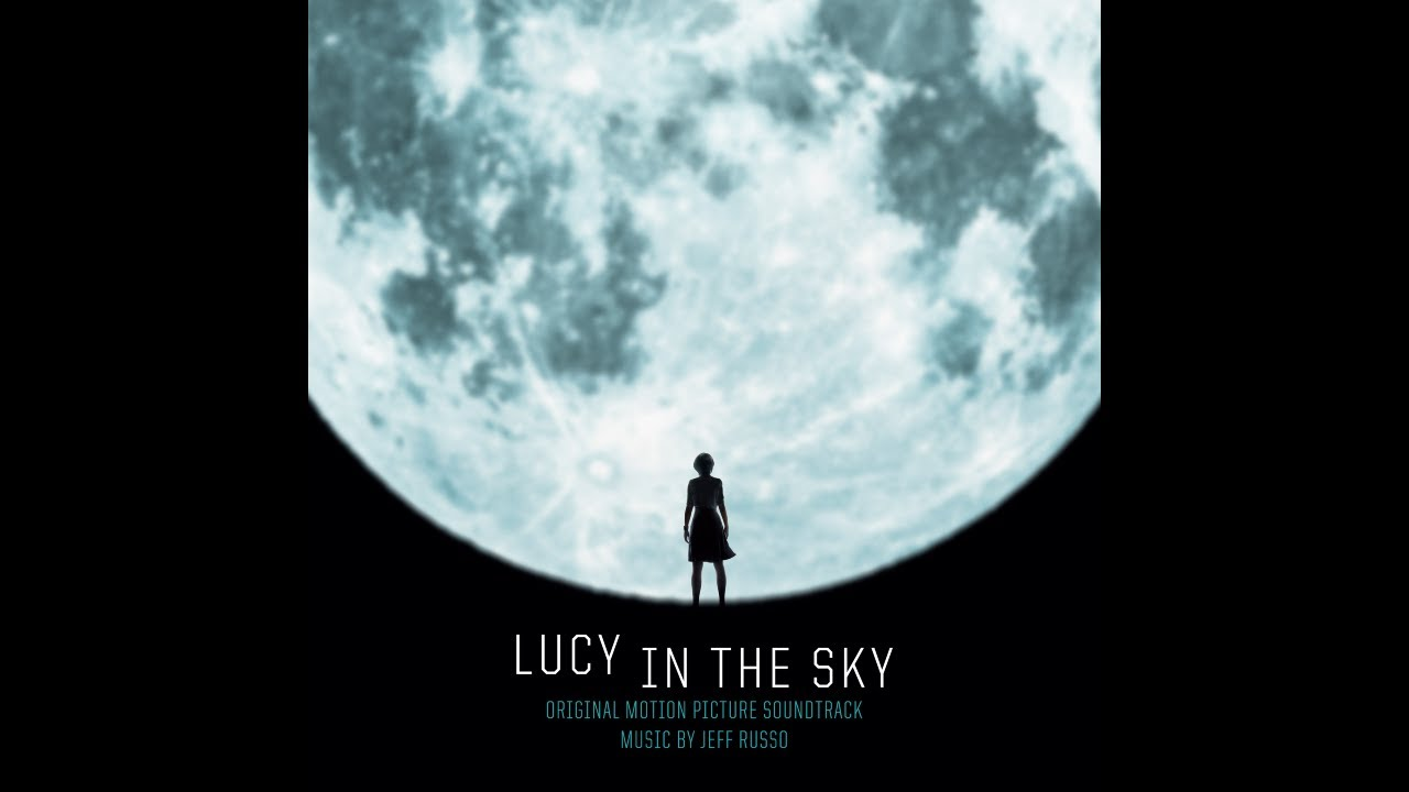 Lucy in the Sky – Soundtrack, Tráiler