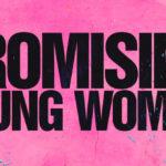 Promising Young Woman – Tráiler
