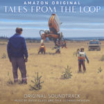 Tales From the Loop (Serie de TV) – Soundtrack, Tráiler