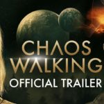 Caos: El Inicio (Chaos Walking) – Soundtrack, Tráiler