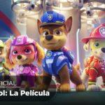PAW Patrol: La Película (PAW Patrol: The Movie) – Tráiler