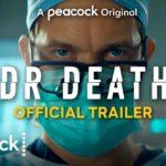 Dr. Death (Serie de TV) – Soundtrack, Tráiler