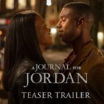 A Journal for Jordan – Tráiler