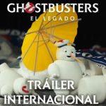 Ghostbusters: El Legado (Ghostbusters: Afterlife) – Tráiler